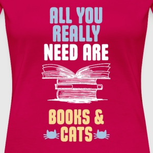 All You Really Need Are Books And Cats T-Shirts - Women's Premium T-Shirt