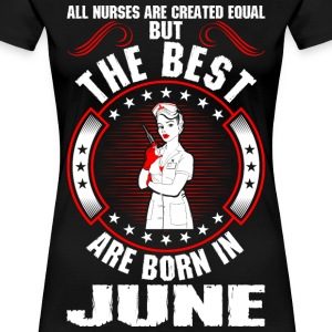 The Best Are Born In June T-Shirts - Women's Premium T-Shirt