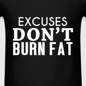 Workout - Excuses don't burn fat - Men's T-Shirt