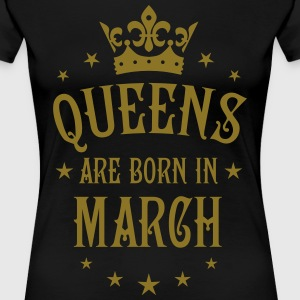 Queens are born in March birthday Crown Stars sexy - Women's Premium T-Shirt