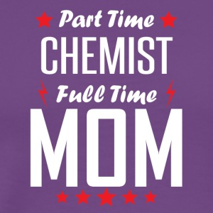 Part Time Chemist Full Time Mom - Men's Premium T-Shirt