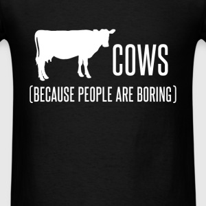 Cows - Cows because people are boring - Men's T-Shirt