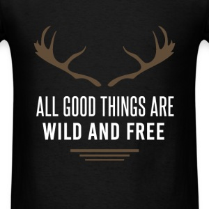 Deer - All good things are wild and free - Men's T-Shirt