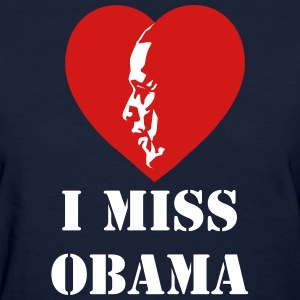 I Miss Obama - Women's T-Shirt