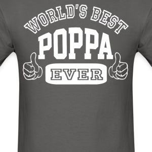 World's Best Poppa Ever - Men's T-Shirt