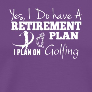 Retirement Plan On Golfing Shirt - Men's Premium T-Shirt