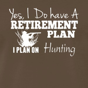 Retirement Plan On Hunting Shirt - Men's Premium T-Shirt