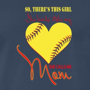 She Kinda Stole My Heart She Calls Me Mom T Shirt - Men's Premium T-Shirt