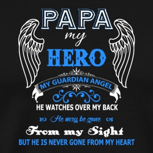 Papa My Hero My Guardian Angel T Shirt - Men's Premium T-Shirt