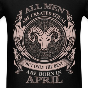 Men the best are born in April - Men's T-Shirt