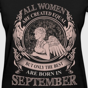 Women the best are born in September - Women's T-Shirt