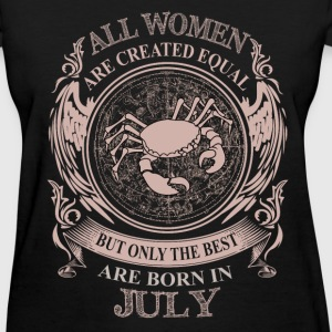 Women the best are born in July - Women's T-Shirt