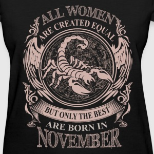 Women the best are born in November - Women's T-Shirt