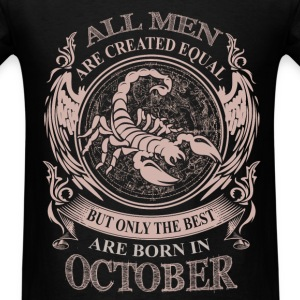 Men the best are born in October Scorpio - Men's T-Shirt