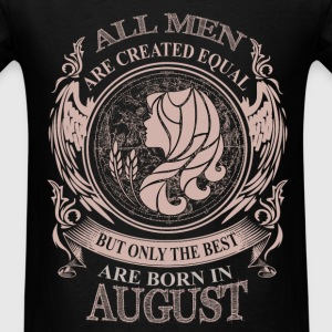 Men the best are born in August Virgo - Men's T-Shirt