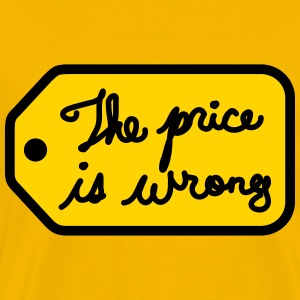 The Price is Wrong - Men's Premium T-Shirt