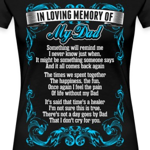 In Loving Memory Of My Dad T-Shirts - Women's Premium T-Shirt