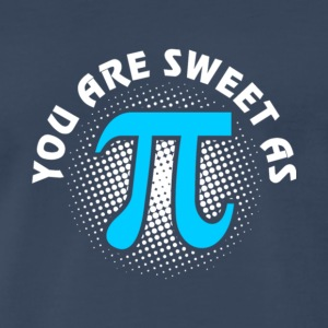 You Are Sweet As Pi T Shirt - Men's Premium T-Shirt