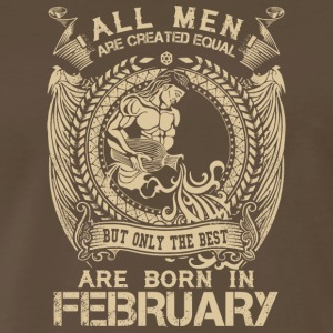 Only The Best Are Born In February Funny T Shirt - Men's Premium T-Shirt