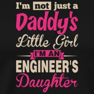 I'm An Engineer's Daughter T Shirt - Men's Premium T-Shirt