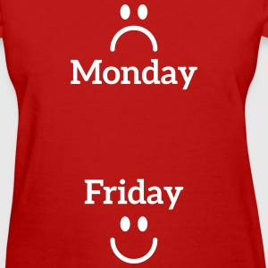 Monday Friday T-Shirts - Women's T-Shirt