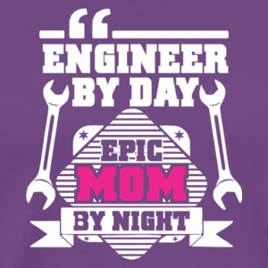 Engineer By Day Epic Mom By Night T Shirt - Men's Premium T-Shirt