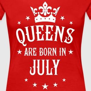 Queens are born in July birthday Queen T-Shirt  - Women's Premium T-Shirt