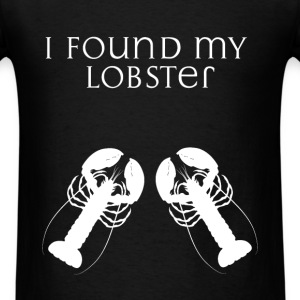 Lobsters - I found my lobster - Men's T-Shirt