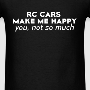 Rc cars - Rc cars make me happy. You not so much - Men's T-Shirt