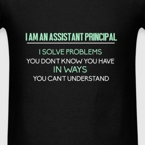 Assistant Principal - I am an Assistant Principal. - Men's T-Shirt