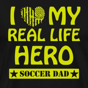 i love my real Life Hero Soccer Dad T-Shirts - Men's Premium T-Shirt