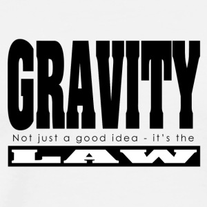 Gravity it's the Law - Men's Premium T-Shirt