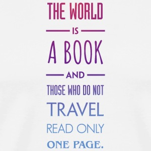 The world is a book. - Men's Premium T-Shirt