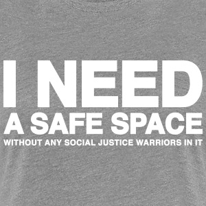 I need a safe space T-Shirts - Women's Premium T-Shirt