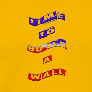 Time To Build A Wall - Men's Premium T-Shirt