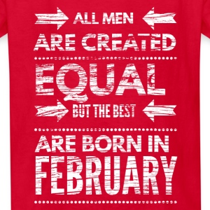 Funny birthday quote best men born in february  Kids' Shirts - Kids' T-Shirt