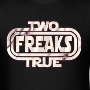 Two True Freaks T-Shirts - Men's T-Shirt