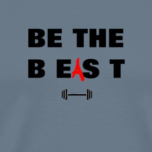 Be The Beast - Men's Premium T-Shirt