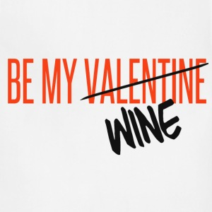 BE MY WINE VALENTINE Aprons - Adjustable Apron