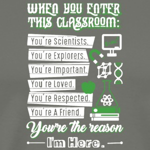 When You Enter This Classroom Chemistry T Shirt - Men's Premium T-Shirt