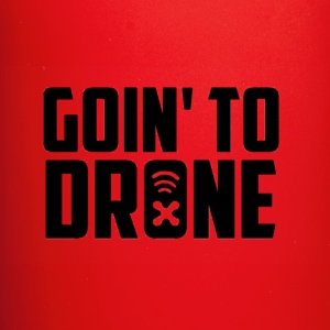 GOIN' TO DRONE - Full Color Mug
