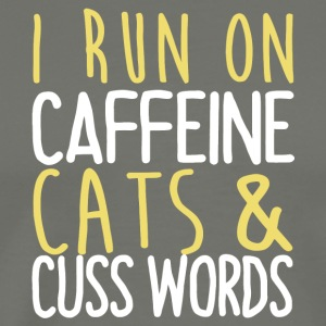I Run On Caffeine Cats & Cuss Words T Shirt - Men's Premium T-Shirt
