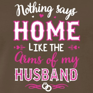Home Like The Arms Of My Husband T Shirt - Men's Premium T-Shirt