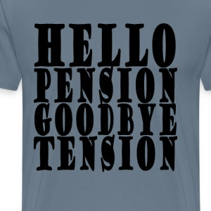 hello_pension_goodbye_tension_ - Men's Premium T-Shirt