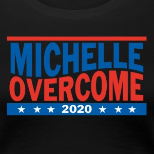 Michelle Overcome 2020 - Women's Premium T-Shirt