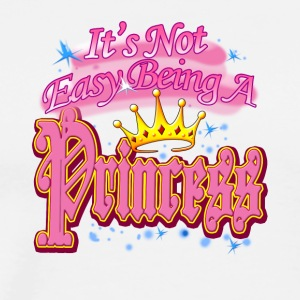 Not Easy Being A PrincessNot Easy Being A Princess - Men's Premium T-Shirt
