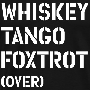 Whiskey Tango Foxtrot (over)  - Men's Premium T-Shirt