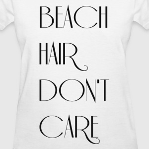 BEACH HAIR DONT CARE T-Shirts - Women's T-Shirt