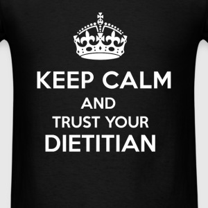 Dietitian - Keep calm and trust your dietitian - Men's T-Shirt