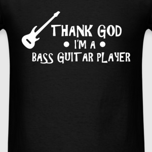 Bass Guitar - Thank God I'm a bass guitar player - Men's T-Shirt